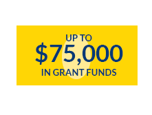 Up to $75,000 in Grant Funds